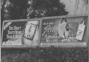 Julian believed billboards were eyesores that did nothing to help the communities they defaced. From the Fall 1993 CityWatch: Since it's illegal to advertise tobacco and liquor on TV, the manufacturers use billboards. Most billboards do not help locally owned businesses.